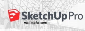 SketchUp Pro 2021 Crack With Serial Key + Torrent Full Version Download